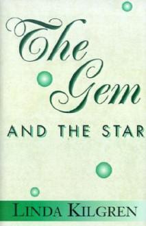 The Gem and the Star - Linda Kilgren