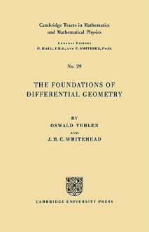 The Foundations of Differential Geometry - Oswald Veblen