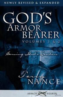 God's Armor Bearer Volumes 1 & 2: Serving God's Leaders - Terry Nance