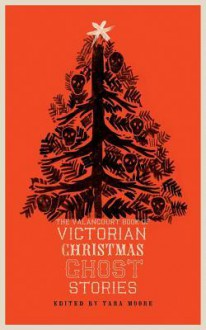 The Valancourt Book of Victorian Christmas Ghost Stories - Sir Walter Scott, Arthur Conan Doyle,Tara Moore