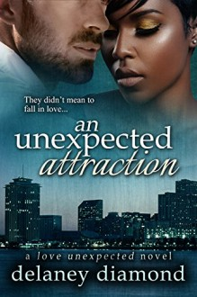 An Unexpected Attraction (Love Unexpected Book 3) - Delaney Diamond
