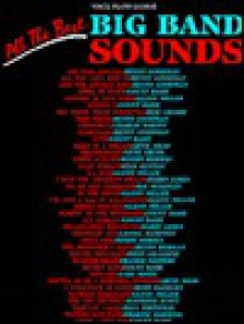 All the Best Big Band Sounds - Alfred A. Knopf Publishing Company