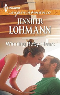Winning Ruby Heart (Harlequin Large Print Super Romance) - Jennifer Lohmann