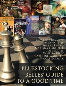 Bluestocking Belles' Guide to a Good Time - Amy Rose Bennett, Susana Ellis, Sherry Ewing, Mariana Gabrielle, Jude Knight, Vanessa Riley, Caroline Warfield, Nicole Zoltack, Bluestocking Belles