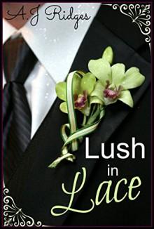 Lush in Lace - A.J. Ridges