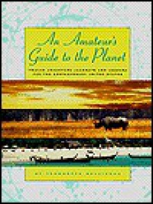 An Amateur's Guide to the Planet: Twelve Adventure Journeys and Lessons for the Contemporary United States - Jeannette Belliveau