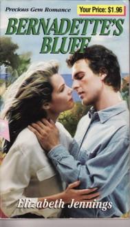 Bernadette's Bluff - Elizabeth Jennings