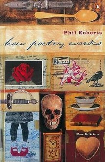 How Poetry Works: The Elements of English Poetry - Philip Davies Roberts