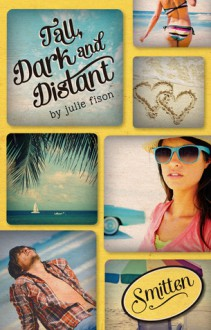 Tall, Dark and Distant - Julie Fison