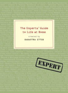 The Experts' Guide to Life at Home - Samantha Ettus