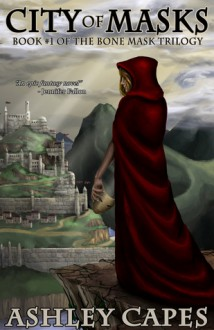 City of Masks: An Epic Fantasy Novel - Ashley Capes