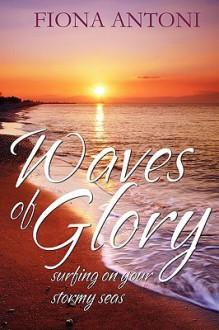 Waves of Glory - Fiona Antoni