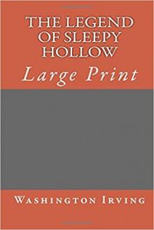 The Legend of Sleepy Hollow (Large Print Classics) - Washington Irving