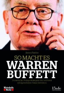 So macht es Warren Buffett: 24 einfache Anlagestrategien des weltweit erfolgreichsten Value Investors (German Edition) - James Pardoe