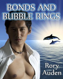 Bonds and Bubble Rings - Rory Auden