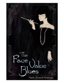 The Face Value Blues - Mark Power-Freeman