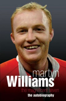Martyn Williams: The Magnificent Seven - Martyn Williams, Simon Thomas