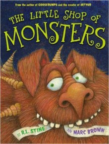 The Little Shop of Monsters - R.L. Stine, Marc Brown