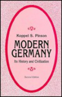 Modern Germany: Its History and Civilization - Koppel Shub Pinson