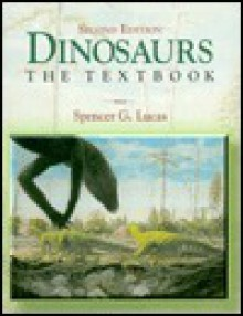 Dinosaurs: The Textbook - Spencer G. Lucas