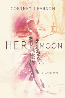 Her Moon - Cortney Pearson