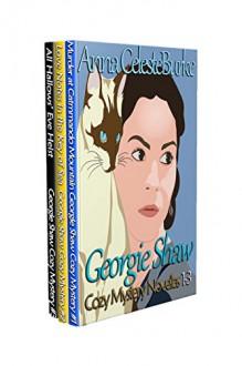 Georgie Shaw Cozy Mystery Series: Novellas 1-3 - Ying Cooper, Anna Celeste Burke Anna Celeste Burke