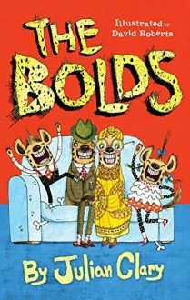 The Bolds by Julian Clary (2015-07-30) - Julian Clary;