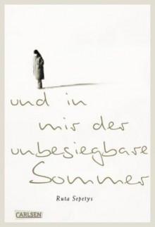 Und in mir der unbesiegbare Sommer - Ruta Sepetys, Henning Ahrens