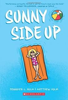 Sunny Side Up - Jennifer L. Holm,Matthew Holm