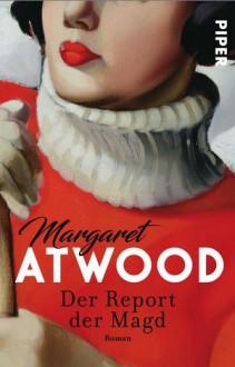 Der Report der Magd: Roman - Margaret Atwood,Helga Pfetsch