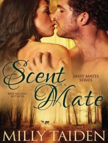 Scent of a Mate - Milly Taiden, Arika Rapson