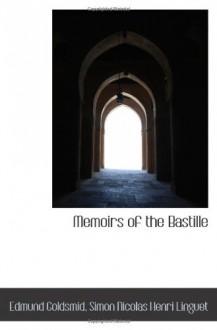 Memoirs of the Bastille - Edmund Goldsmid, Simon Nicolas Henri Linguet