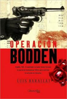 Operacion Bodden (Operation Bodden) - Luis Barallat
