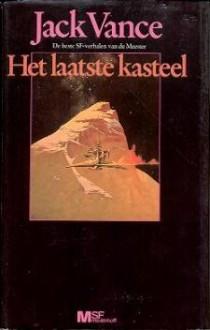 Het laatste kasteel: de beste SF-verhalen van de meester - Jack Vance
