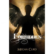 Forbidden (The Guardian Chronicles, #1) - Megan Curd
