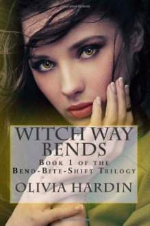 Witch Way Bends - Olivia Hardin
