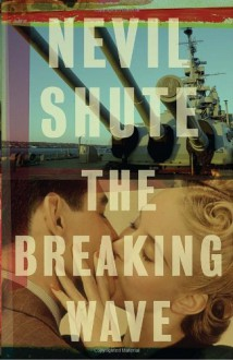 The Breaking Wave (Vintage International) - Nevil Shute