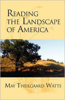 Reading the Landscape of America - May Theilgaard Watts