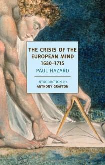 The Crisis of the European Mind - Paul Hazard, Anthony Grafton, J. Lewis May