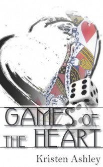 Games of the Heart (The 'Burg, #4) - Kristen Ashley