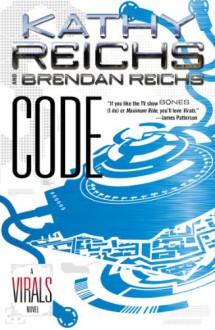 Code: A Virals Novel - Kathy Reichs