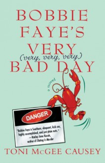Bobbie Faye's Very (very, very, very) Bad Day - Toni McGee Causey