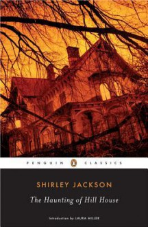 The Haunting of Hill House - Shirley Jackson, Laura Miller