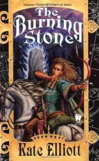 The Burning Stone - Kate Elliott