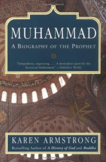 Muhammad: A Biography of the Prophet - Karen Armstrong