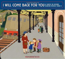 I Will Come Back for You: A Family in Hiding During World War II - Marisabina Russo