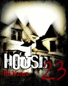 House 23 (a suspense mystery thriller) - Eli Yance