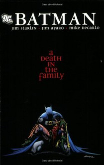 Batman: A Death in the Family - Mike DeCarlo,Jim Starlin,Jim Aparo