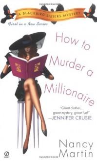 How to Murder a Millionaire - Nancy Martin