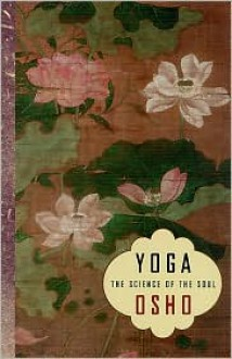 Yoga: The Science of the Soul - Osho